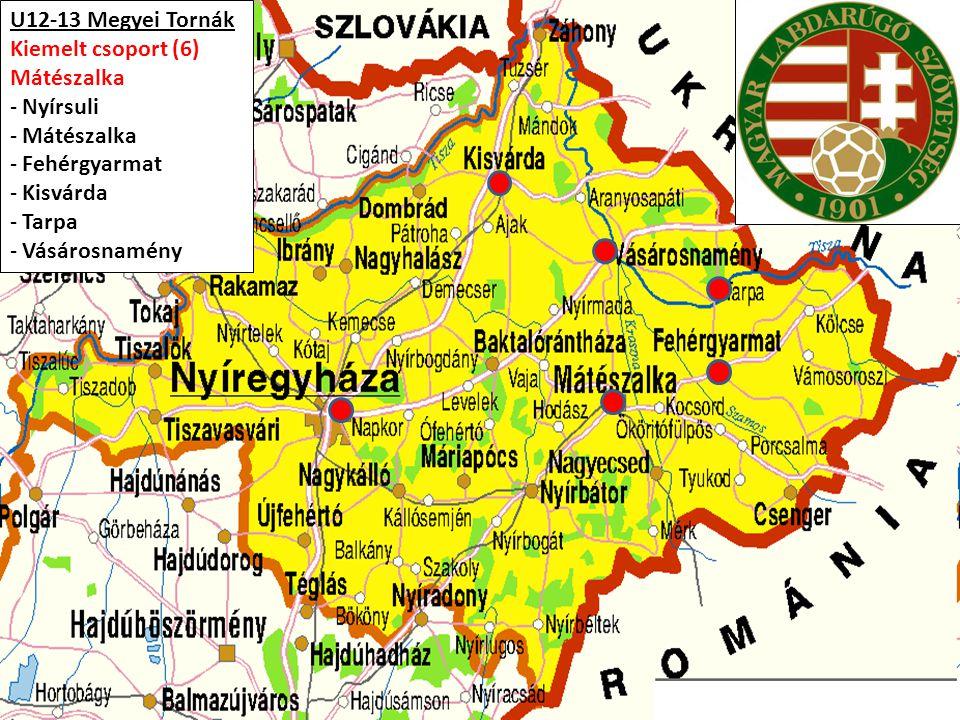 U12-13 Megyei Tornák Kiemelt csoport (6) Mátészalka - Nyírsuli - Mátészalka - Fehérgyarmat - Kisvárda - Tarpa - Vásárosnamény