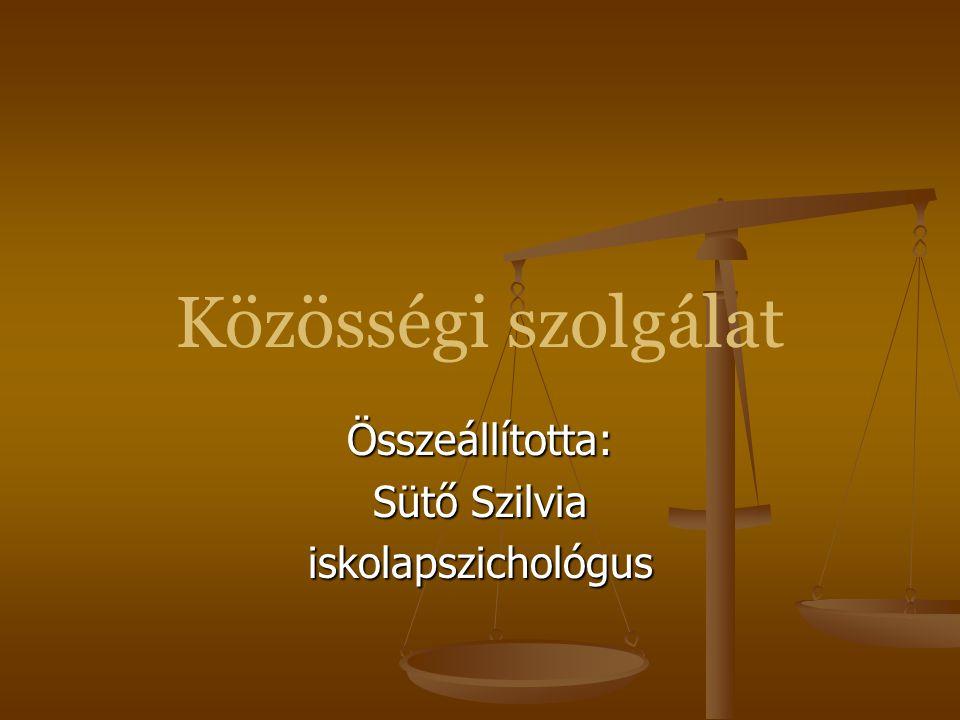 Közösségi szolgálat Összeállította: Sütő Szilvia iskolapszichológus