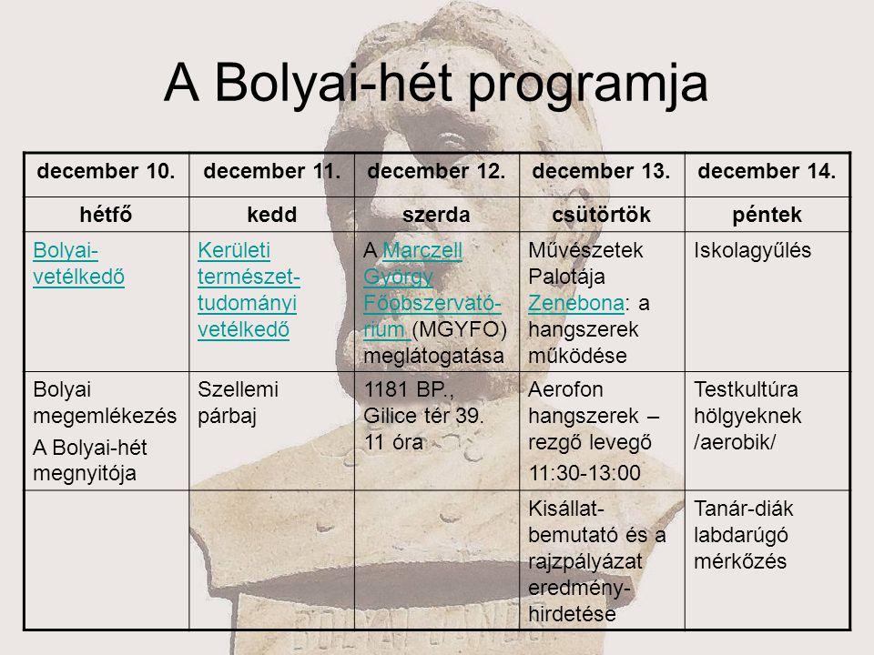 A Bolyai-hét programja december 10.december 11.december 12.december 13.december 14.