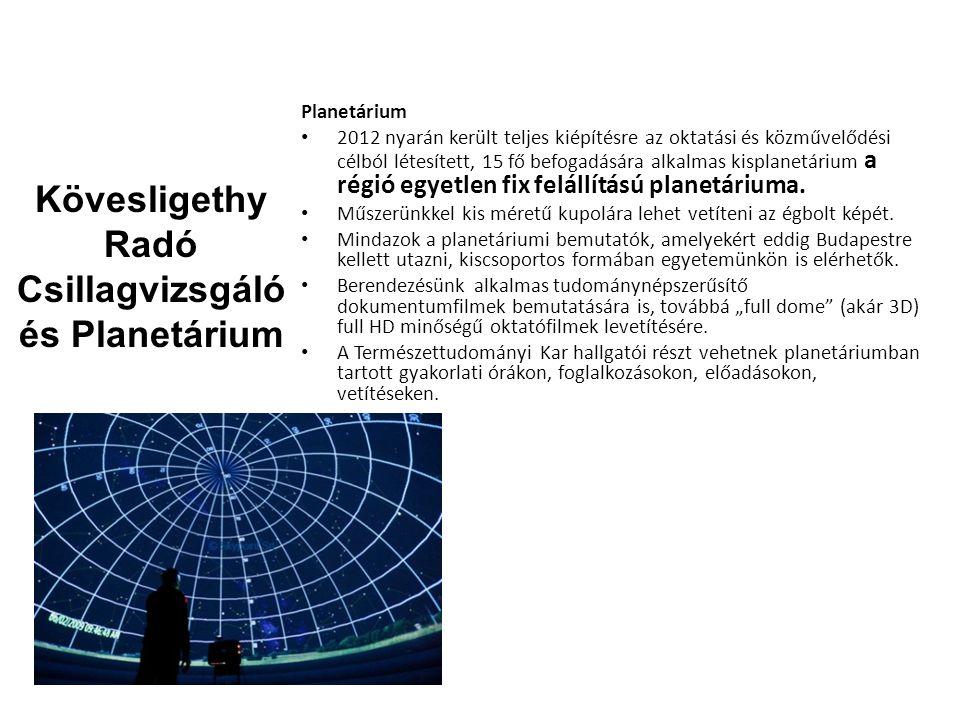 Planetárium 2012 nyarán került teljes kiépítésre az oktatási és közművelődési célból létesített, 15 fő befogadására alkalmas kisplanetárium a régió eg