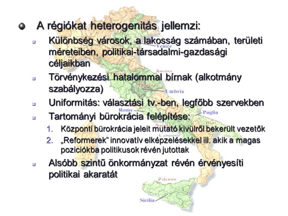 A régiókat heterogenitás jellemzi: Különbség városok, a lakosság számában, területi méreteiben, politikai-társadalmi-gazdasági céljaikban Különbség vá