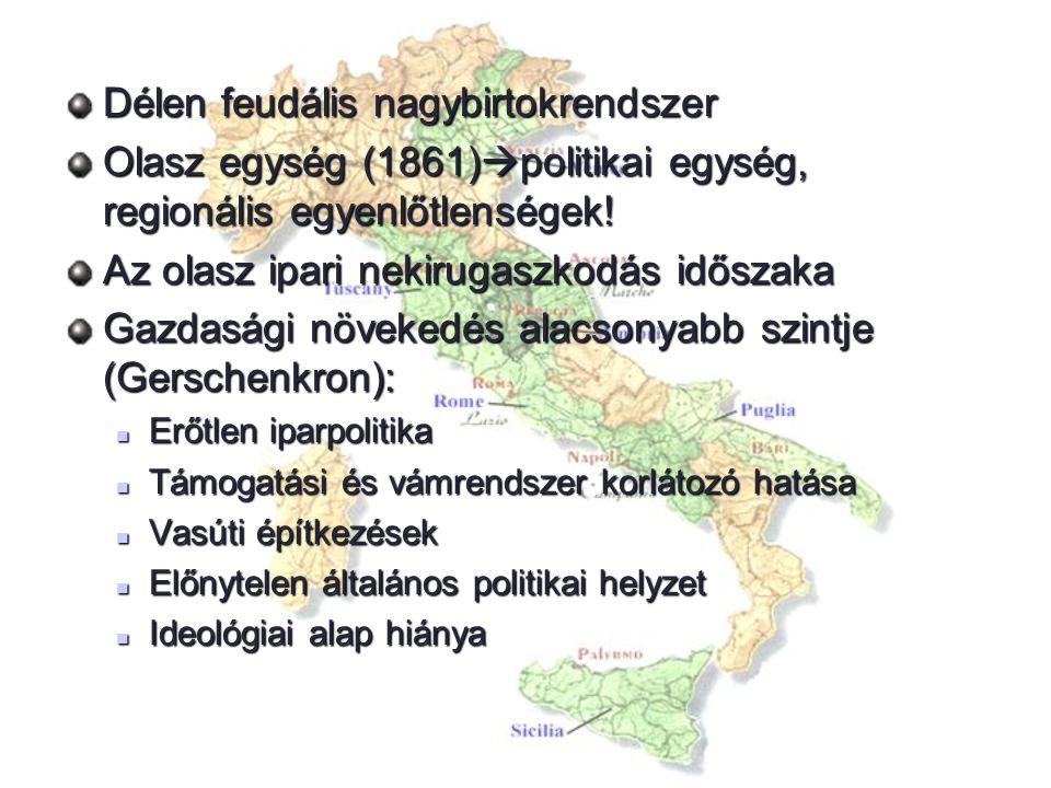 Az olasz iparosítás hatásai DÉL Kezdetleges művelési viszonyok Extenzív gabonatermelés ÉSZAK Modern nagyipari fejlődés Gép- és vegyipari bázisok létrejötte (Torino-Milánó- Genova) urbanizálódás ütemében nem voltak nagy különbségek I.vh: nagy munkanélküliség, a legnagyobb északi vállalatok csődje 1925: Fasiszta kormány: gabonaütközet II.vh  Marshall-segély