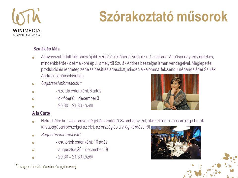 Szórakoztató műsorok Szulák és Más A tavasszal indult talk-show újabb szériáját októbertől vetíti az m1 csatorna. A műsor egy-egy érdekes, mindenkit é