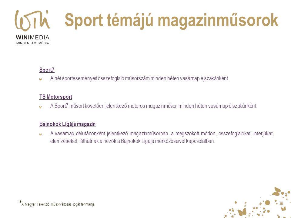 Sport témájú magazinműsorok Sport7 A hét sporteseményeit összefoglaló műsorszám minden héten vasárnap éjszakánként. TS Motorsport A Sport7 műsort köve