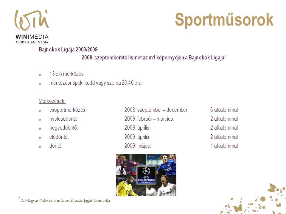 Sportműsorok Bajnokok Ligája 2008/2009 2008. szeptemberétől ismét az m1 képernyőjén a Bajnokok Ligája! 13 élő mérkőzés mérkőzésnapok: kedd vagy szerda