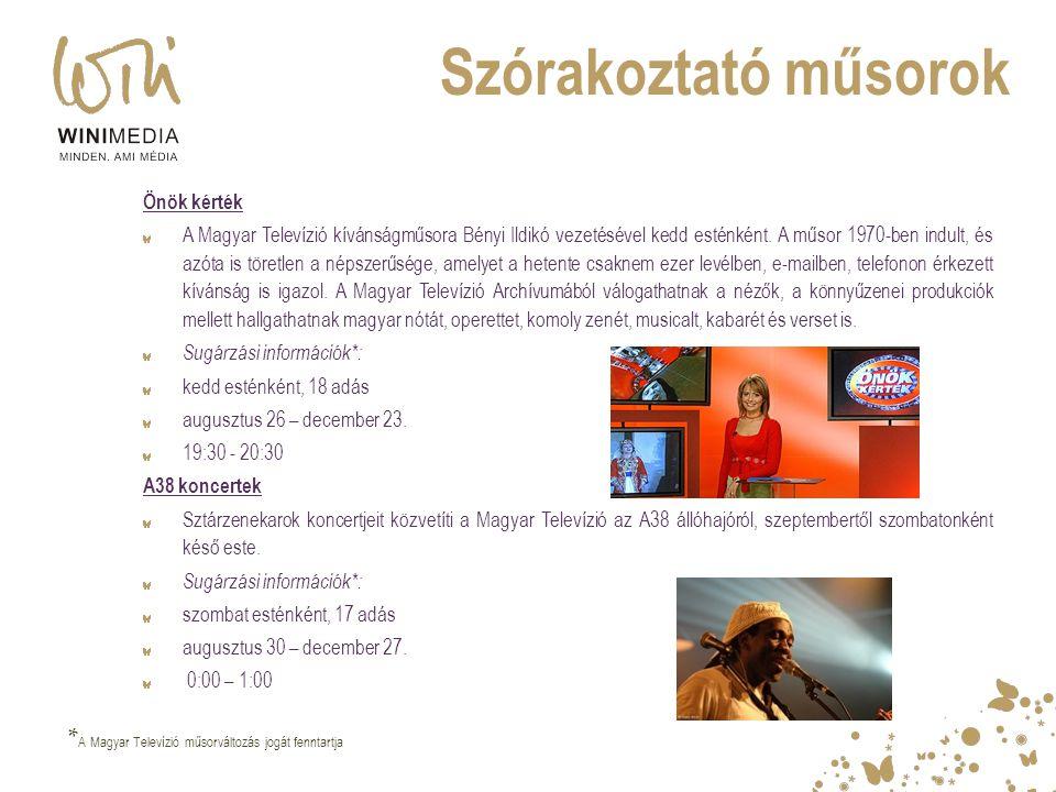 Szórakoztató műsorok Önök kérték A Magyar Televízió kívánságműsora Bényi Ildikó vezetésével kedd esténként. A műsor 1970-ben indult, és azóta is töret