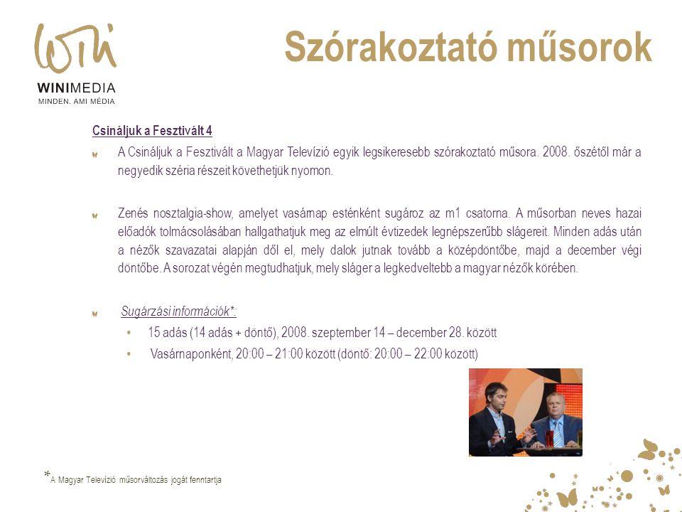 Szórakoztató műsorok Csináljuk a Fesztivált 4 A Csináljuk a Fesztivált a Magyar Televízió egyik legsikeresebb szórakoztató műsora. 2008. őszétől már a