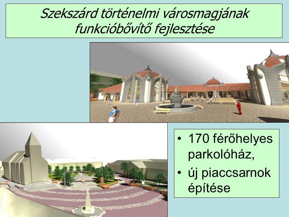 Szekszárd történelmi városmagjának funkcióbővítő fejlesztése 170 férőhelyes parkolóház, új piaccsarnok építése