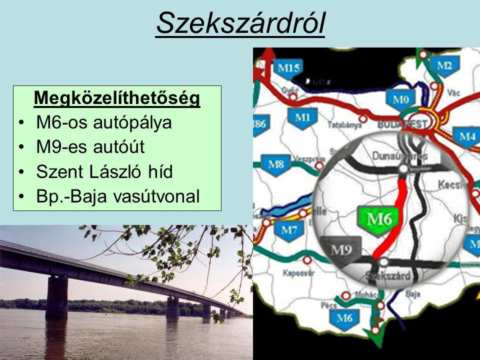 Megközelíthetőség M6-os autópálya M9-es autóút Szent László híd Bp.-Baja vasútvonal Szekszárdról