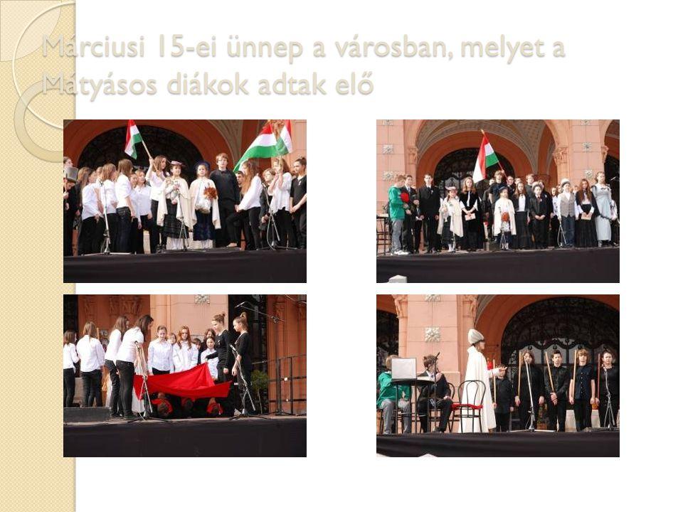Márciusi 15-ei ünnep a városban, melyet a Mátyásos diákok adtak elő
