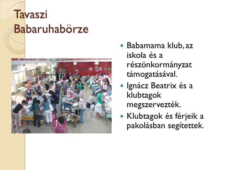 Tavaszi Babaruhabörze Babamama klub, az iskola és a részönkormányzat támogatásával. Ignácz Beatrix és a klubtagok megszervezték. Klubtagok és férjeik