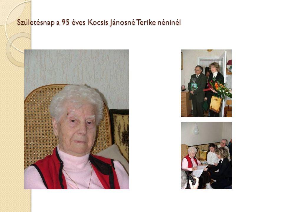 Születésnap a 95 éves Kocsis Jánosné Terike néninél