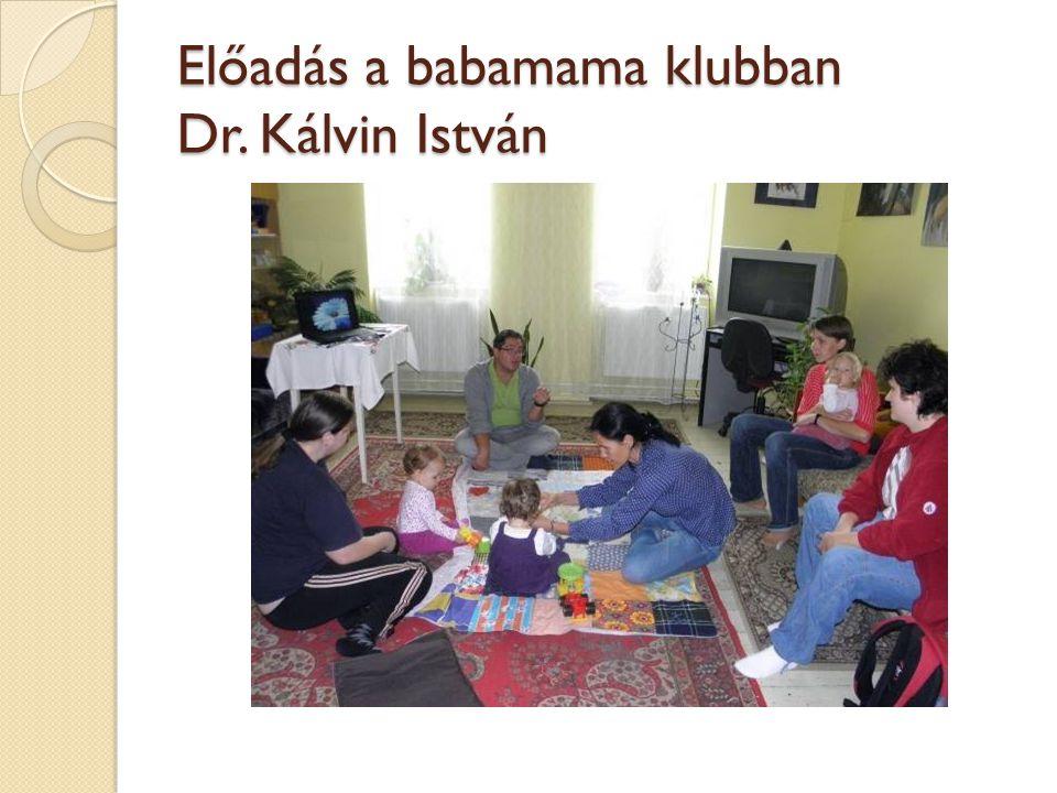 Előadás a babamama klubban Dr. Kálvin István