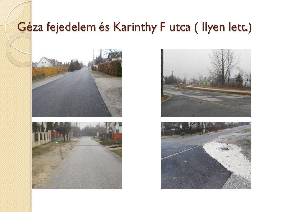 Géza fejedelem és Karinthy F utca ( Ilyen lett.)