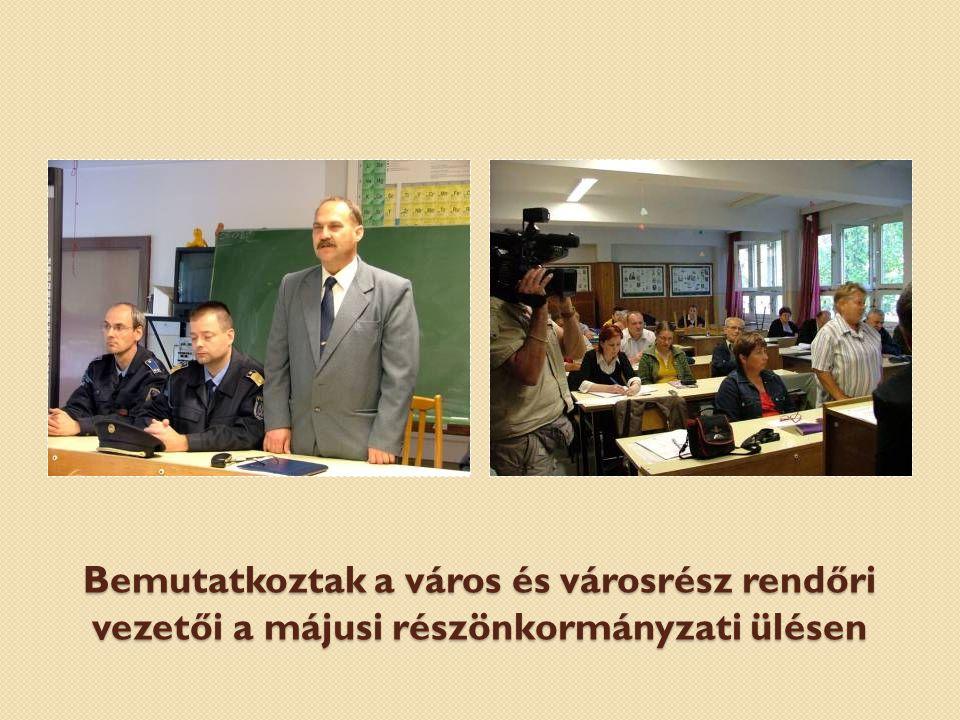 Bemutatkoztak a város és városrész rendőri vezetői a májusi részönkormányzati ülésen