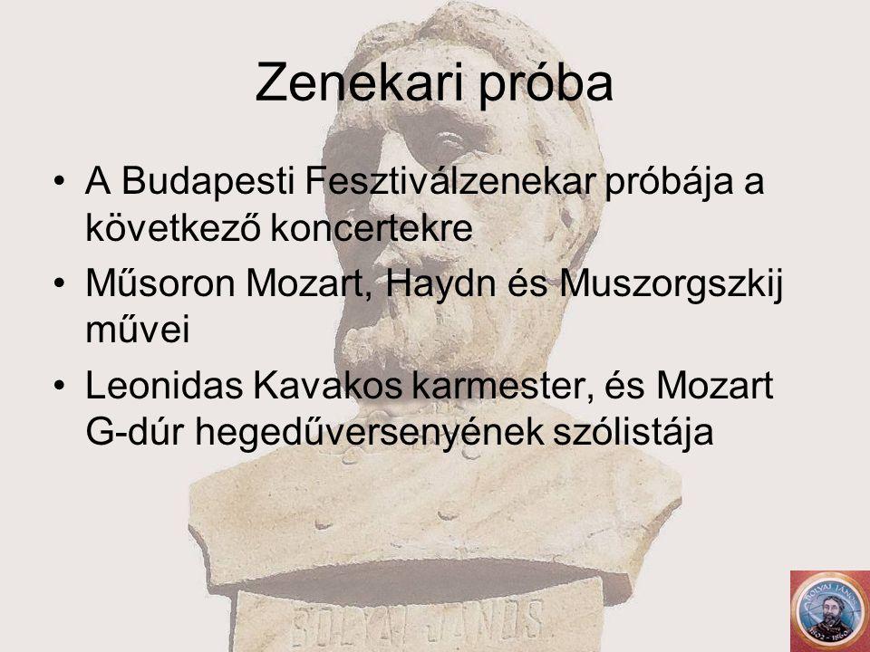 Zenekari próba A Budapesti Fesztiválzenekar próbája a következő koncertekre Műsoron Mozart, Haydn és Muszorgszkij művei Leonidas Kavakos karmester, és Mozart G-dúr hegedűversenyének szólistája