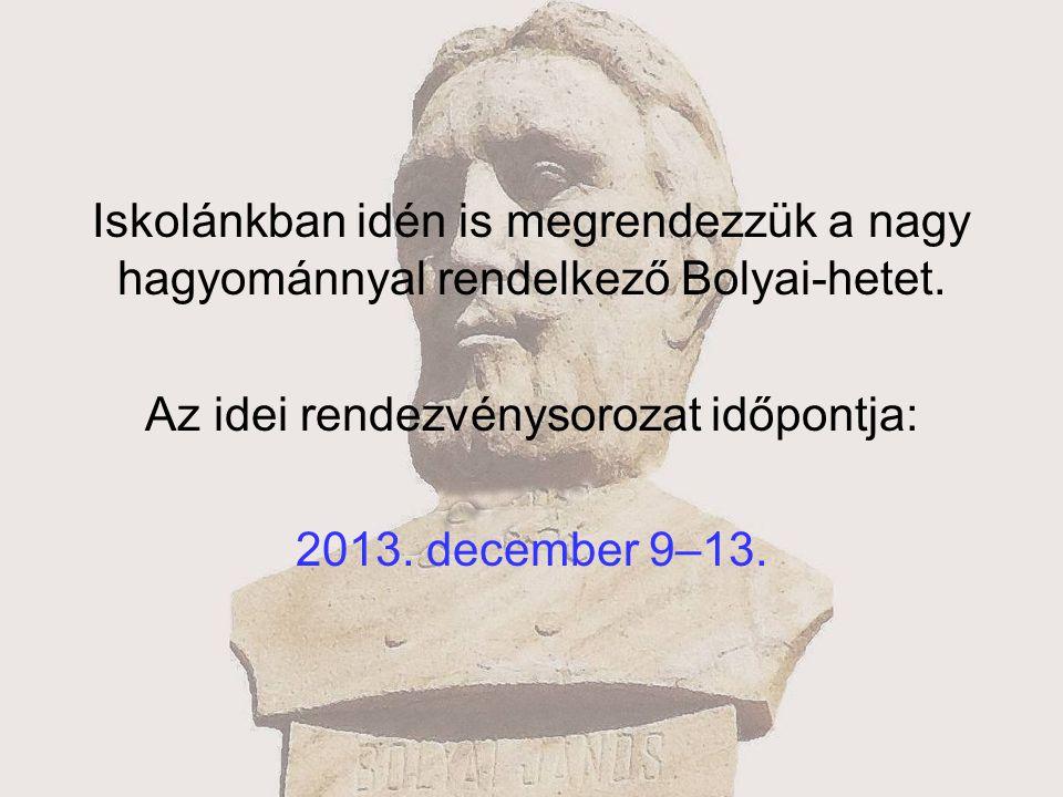 Iskolánkban idén is megrendezzük a nagy hagyománnyal rendelkező Bolyai-hetet.