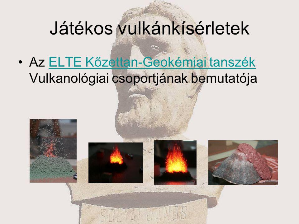 Játékos vulkánkísérletek Az ELTE Kőzettan-Geokémiai tanszék Vulkanológiai csoportjának bemutatójaELTE Kőzettan-Geokémiai tanszék