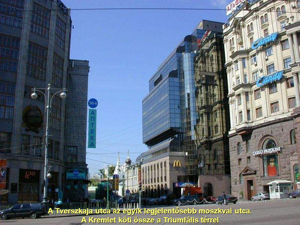 A Tverszkaja utca az egyik legjelentősebb moszkvai utca. A Kremlet köti össze a Triumfális térrel