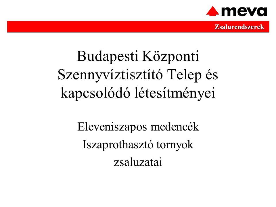 Budapesti Központi Szennyvíztisztító Telep és kapcsolódó létesítményei Eleveniszapos medencék Iszaprothasztó tornyok zsaluzatai Zsalurendszerek Zsalur