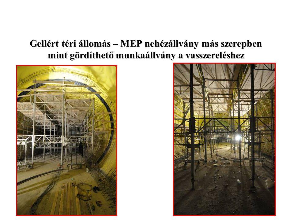 Gellért téri állomás – MEP nehézállvány más szerepben mint gördíthető munkaállvány a vasszereléshez