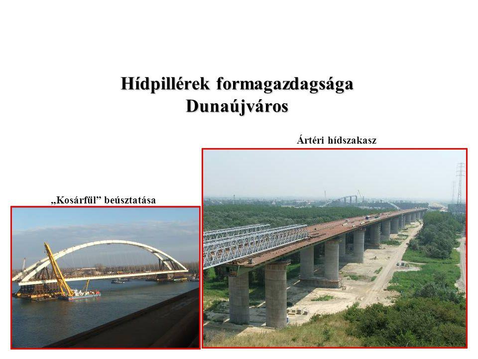 """Hídpillérek formagazdagsága Dunaújváros """"Kosárfül"""" beúsztatása Ártéri hídszakasz"""