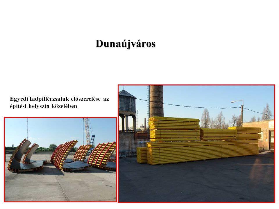 Dunaújváros Egyedi hídpillérzsaluk előszerelése az építési helyszín közelében