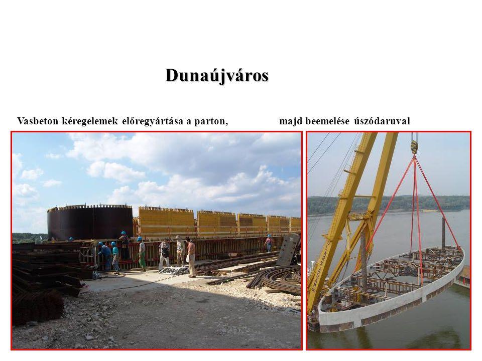 Dunaújváros Vasbeton kéregelemek előregyártása a parton, majd beemelése úszódaruval