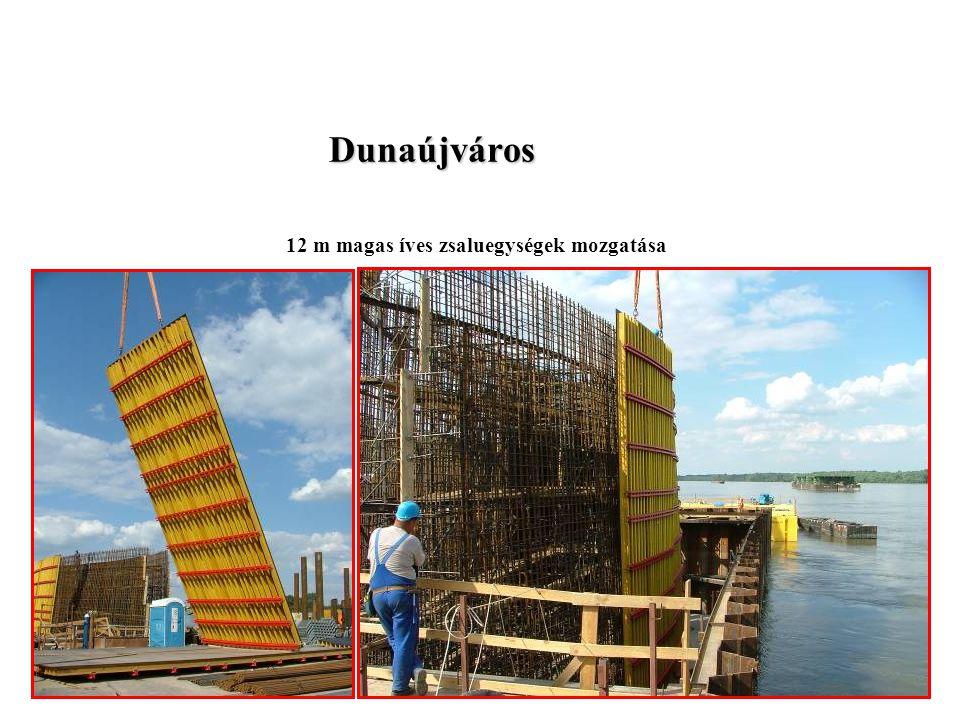 Dunaújváros 12 m magas íves zsaluegységek mozgatása