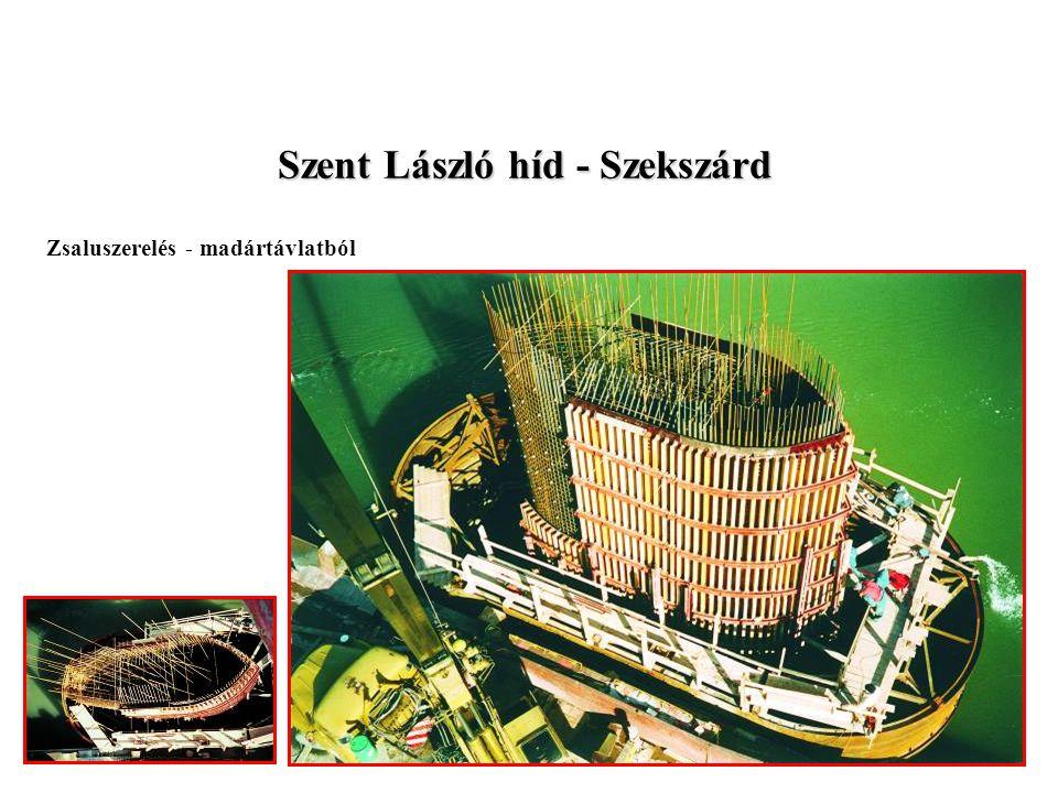 Szent László híd - Szekszárd Zsaluszerelés - madártávlatból