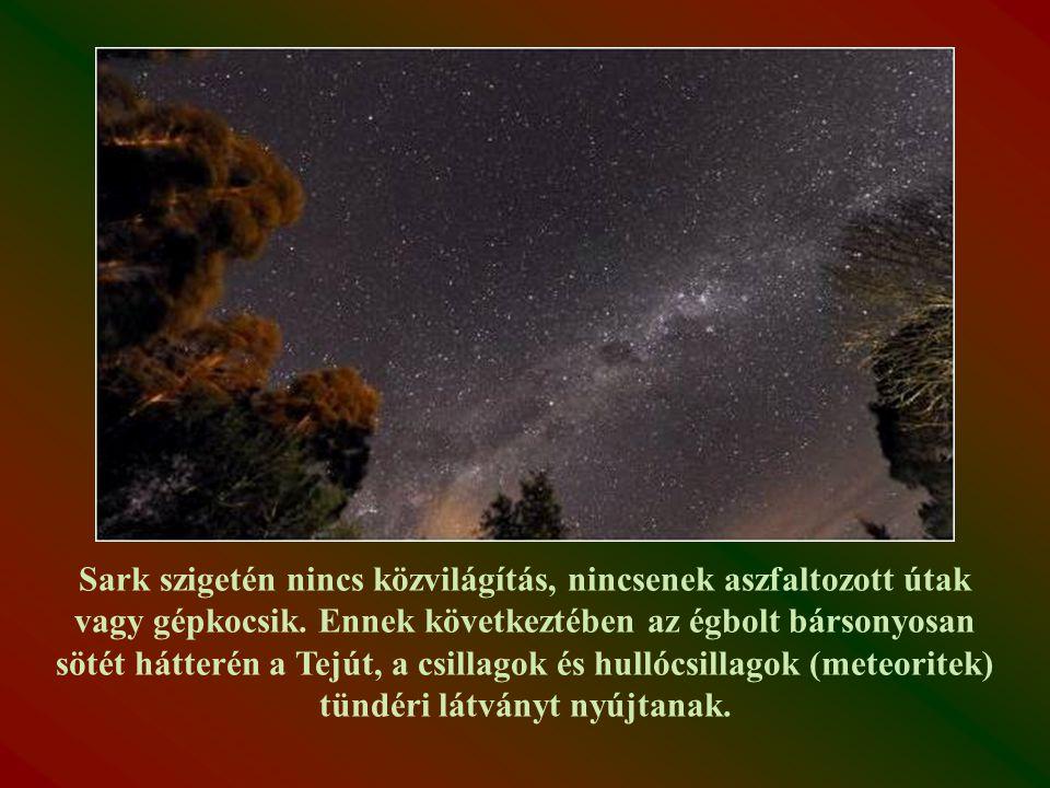 """Sark szigetét az IDA (International Dark-Sky Association) vagyis a """"Sötét égboltért Nemzetközi Egyesület mint a világ első sötét égboltú szigetét nevesítette."""