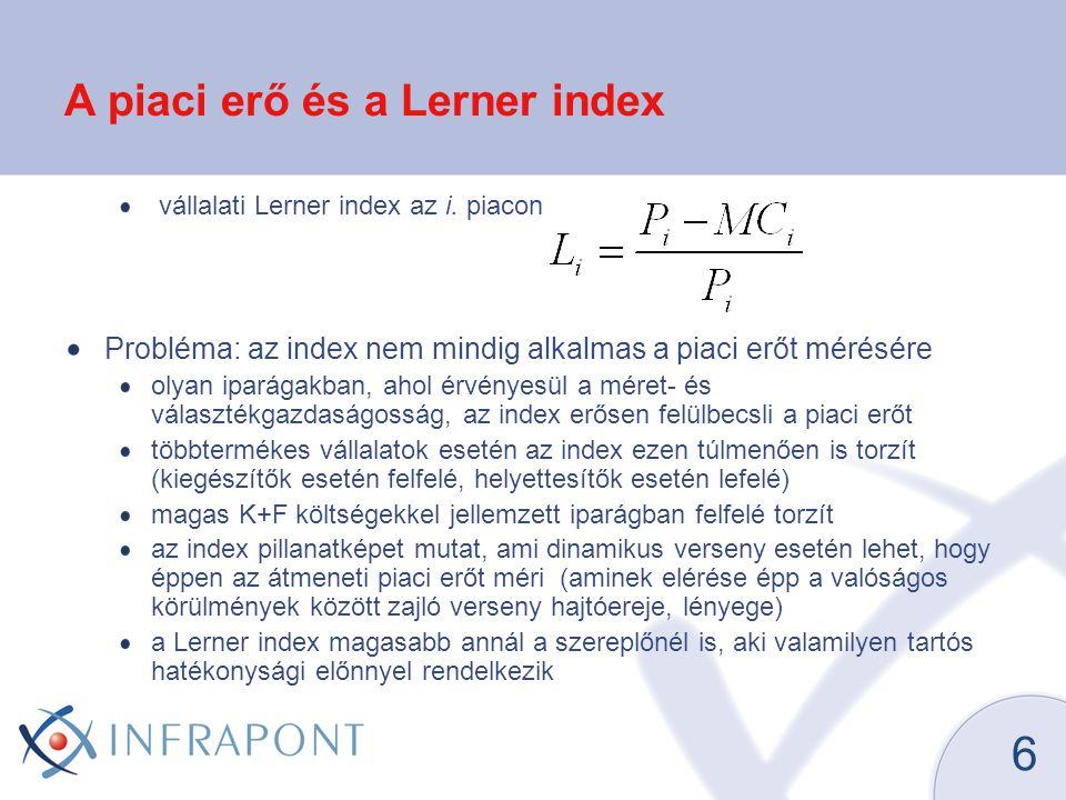 6 vállalati Lerner index az i. piacon Probléma: az index nem mindig alkalmas a piaci erőt mérésére olyan iparágakban, ahol érvényesül a méret- és vála