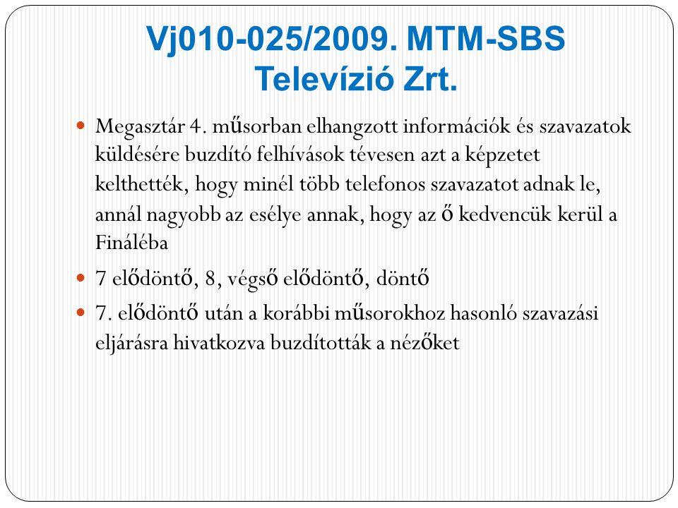 Vj010-025/2009.MTM-SBS Televízió Zrt. Megasztár 4.