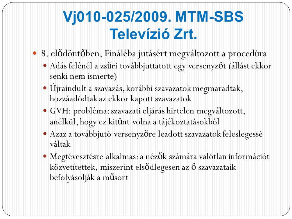 Vj010-025/2009. MTM-SBS Televízió Zrt. 8.