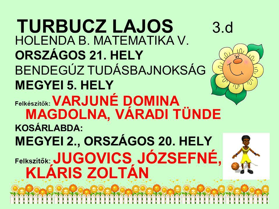 TURBUCZ LAJOS 3.d HOLENDA B.MATEMATIKA V. ORSZÁGOS 21.