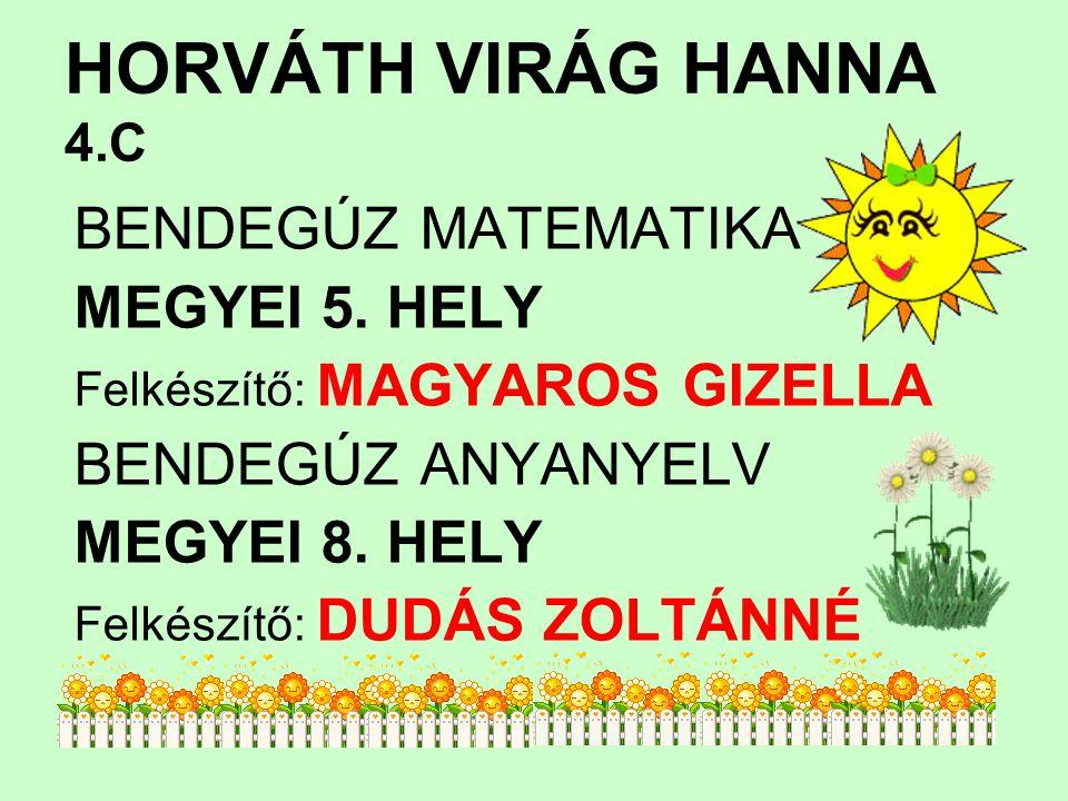 HORVÁTH VIRÁG HANNA 4.C BENDEGÚZ MATEMATIKA MEGYEI 5.