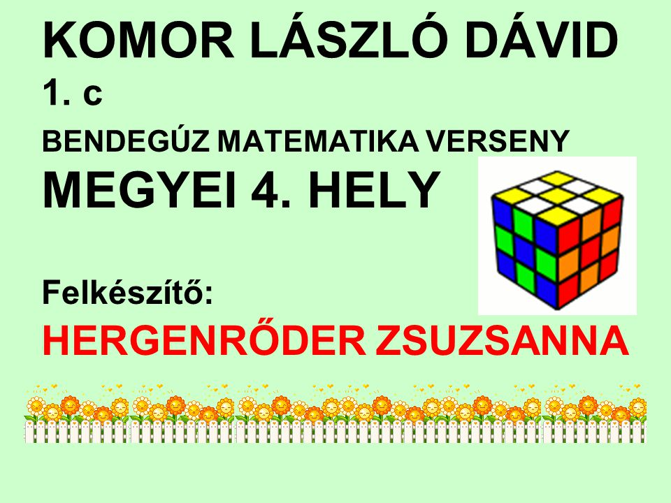 SLAMPÁK BENCE 4.a HOLENDA B. MATEMATIKA VERSENY ORSZÁGOS 17. HELY Felkészítő: SZÉKELY ANTALNÉ