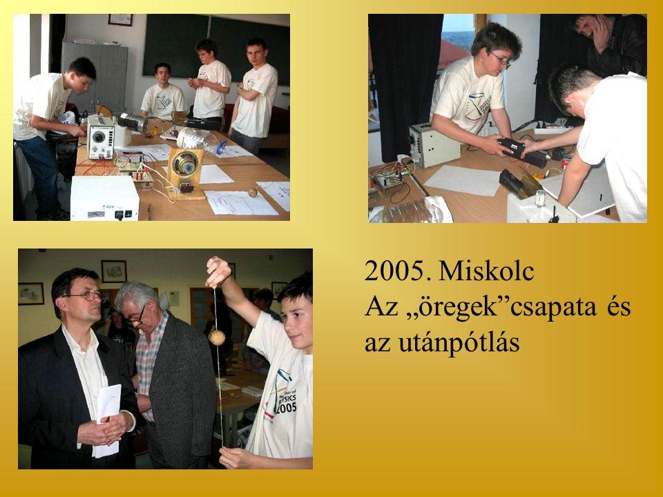 """2005. Miskolc Az """"öregek csapata és az utánpótlás"""