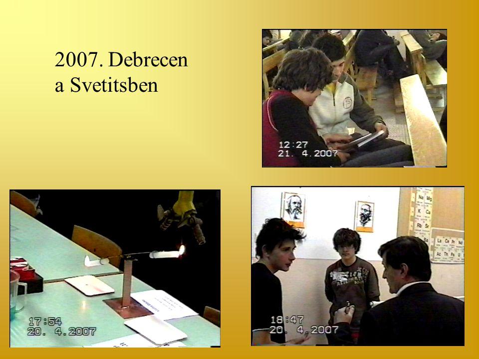 2007. Debrecen a Svetitsben