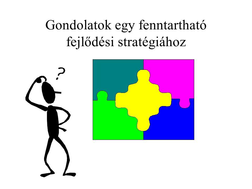 Gondolatok egy fenntartható fejlődési stratégiához