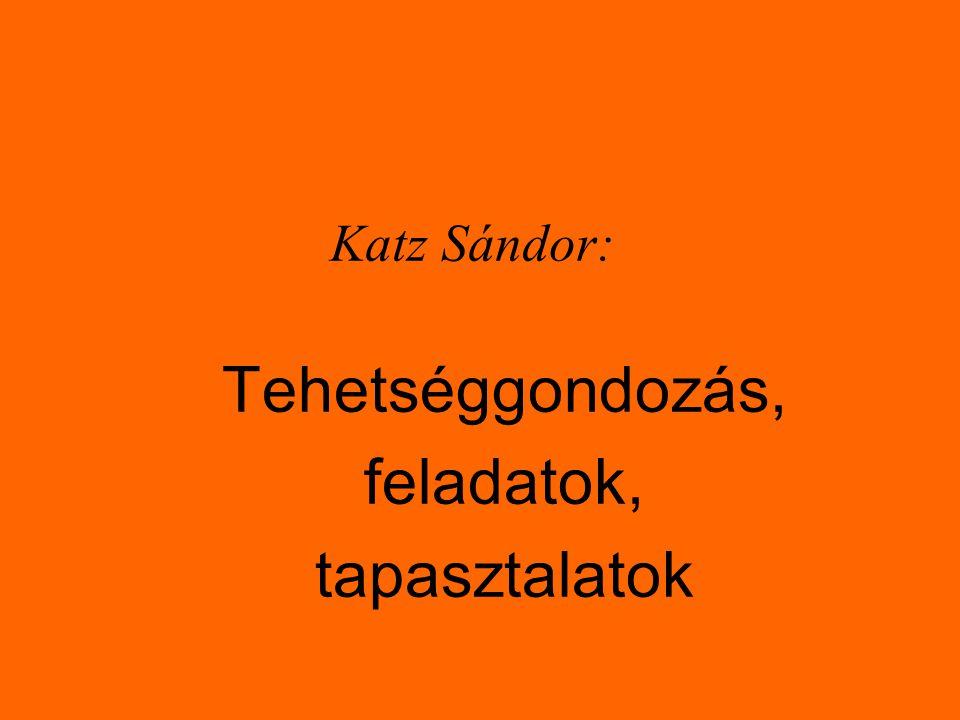 Katz Sándor: Tehetséggondozás, feladatok, tapasztalatok