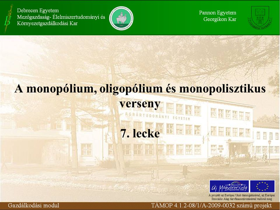 A monopólium, oligopólium és monopolisztikus verseny 7. lecke