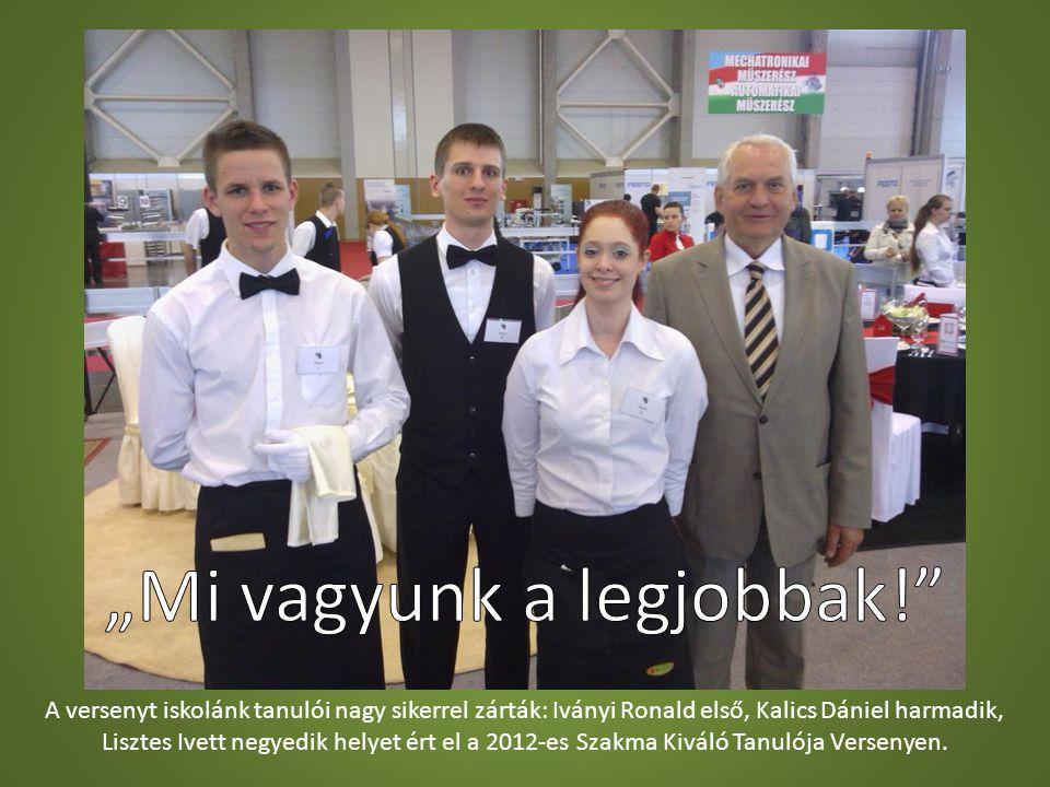 A versenyt iskolánk tanulói nagy sikerrel zárták: Iványi Ronald első, Kalics Dániel harmadik, Lisztes Ivett negyedik helyet ért el a 2012-es Szakma Ki