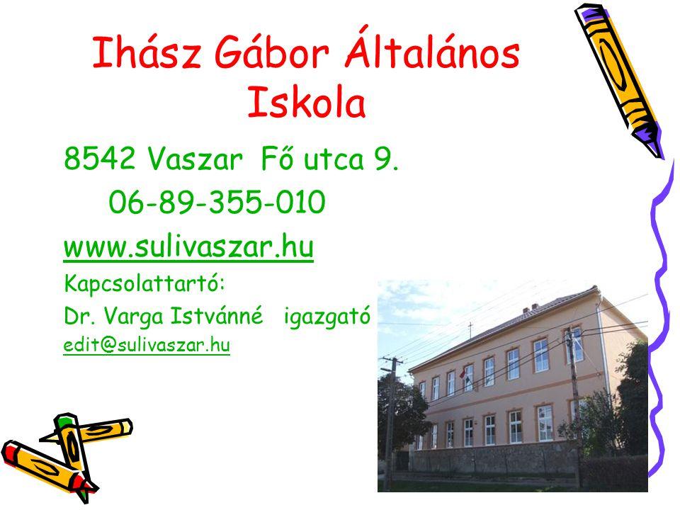Ihász Gábor Általános Iskola 8542 Vaszar Fő utca 9.