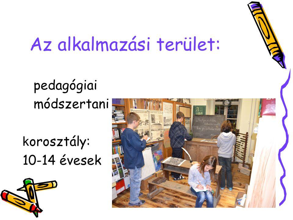 Az alkalmazási terület: pedagógiai módszertani k orosztály: 10-14 évesek
