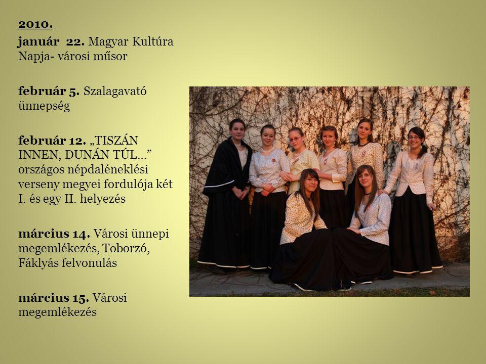 2010.január 22. Magyar Kultúra Napja- városi műsor február 5.