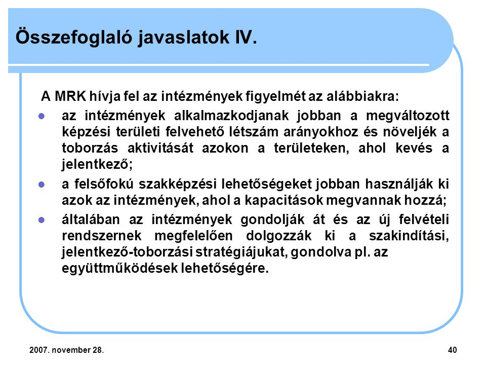 2007. november 28.40 Összefoglaló javaslatok IV.