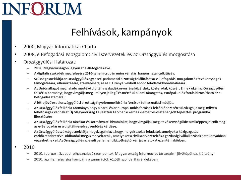 Felhívások, kampányok 2000, Magyar Informatikai Charta 2008, e-Befogadási Mozgalom: civil szervezetek és az Országgyűlés mozgósítása Országgyűlési Hat