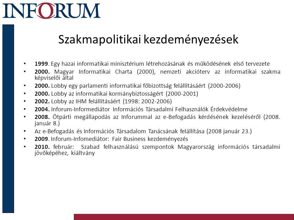Szakmapolitikai kezdeményezések 1999. Egy hazai informatikai minisztérium létrehozásának és működésének első tervezete 2000. Magyar Informatikai Chart