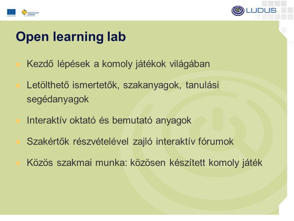 Open learning lab Kezdő lépések a komoly játékok világában Letölthető ismertetők, szakanyagok, tanulási segédanyagok Interaktív oktató és bemutató anyagok Szakértők részvételével zajló interaktív fórumok Közös szakmai munka: közösen készített komoly játék